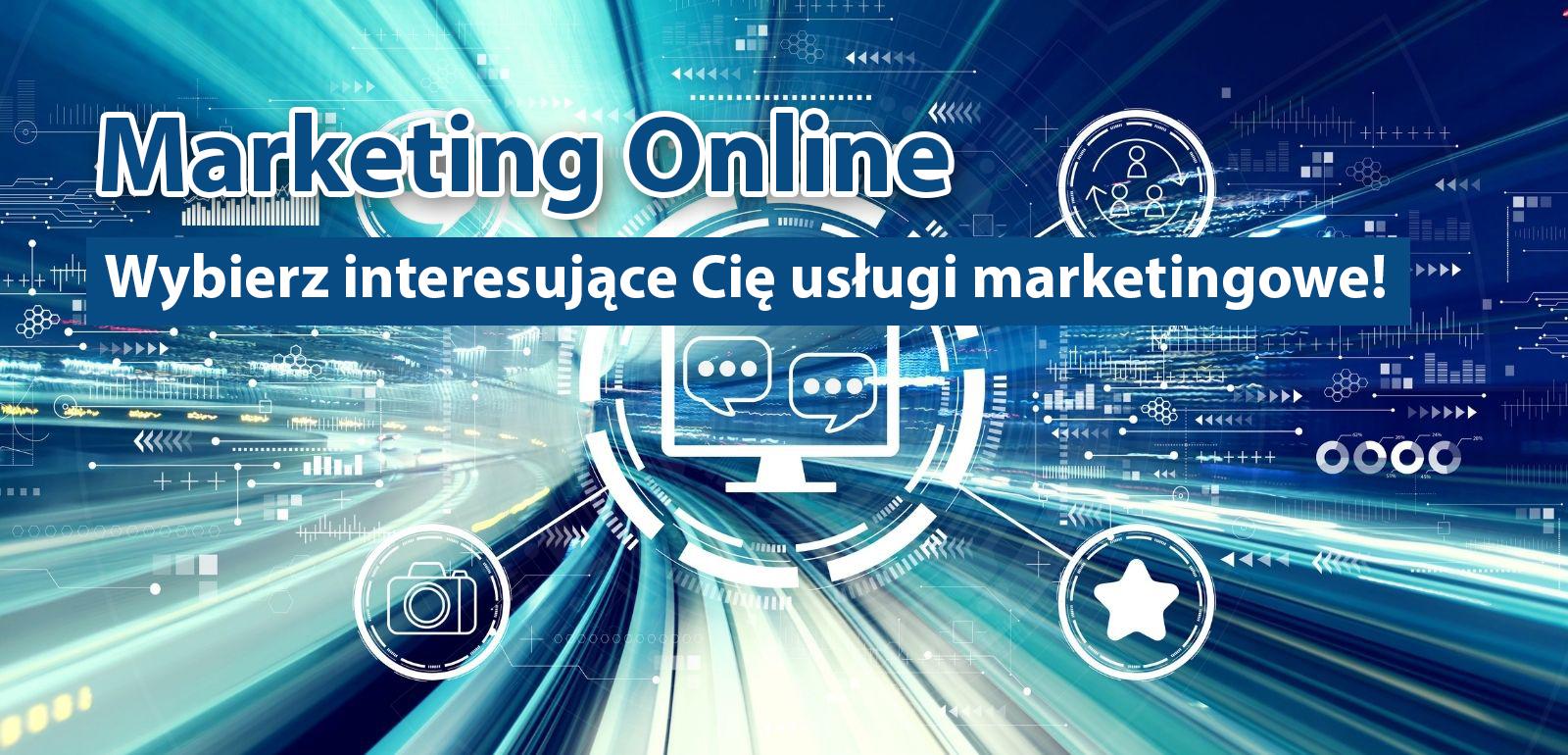 Marketing Online - wybierz interesujące Cię usługi marketingowe!!!